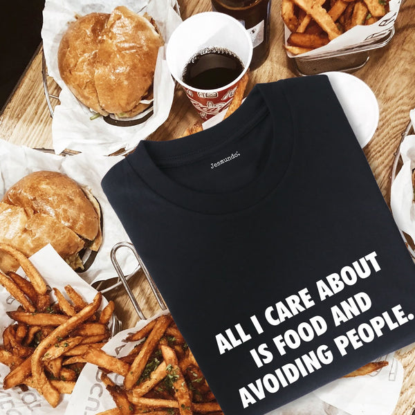 All I Care About Is Food And Avoiding People Slogan Top