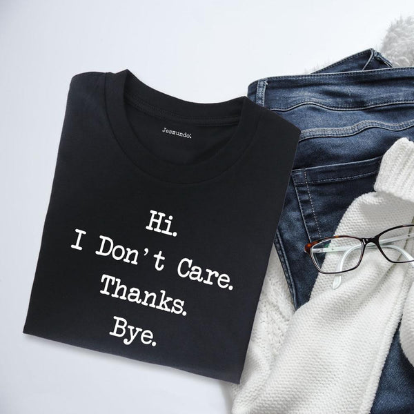 Hi I Don't Care Thanks Bye Women's Slogan Top