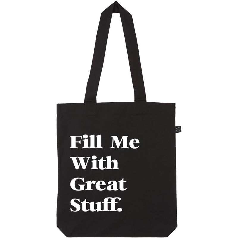 Fill Me With Great Stuff Tote Bag In Black