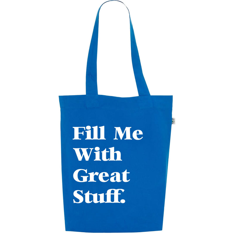 Fill Me With Great Stuff Tote Bag Bright Blue