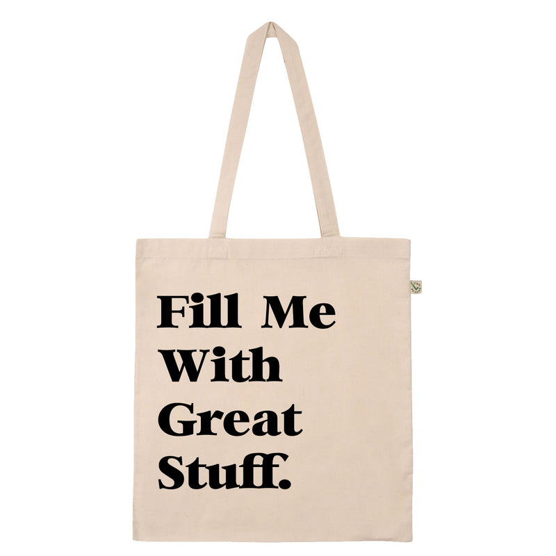 Fill Me With Great Stuff Tote Bag Natural