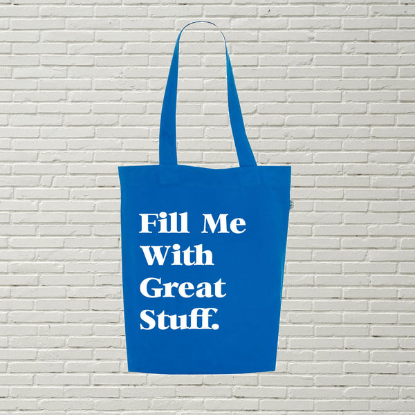 Fill Me With Great Stuff Tote Bag