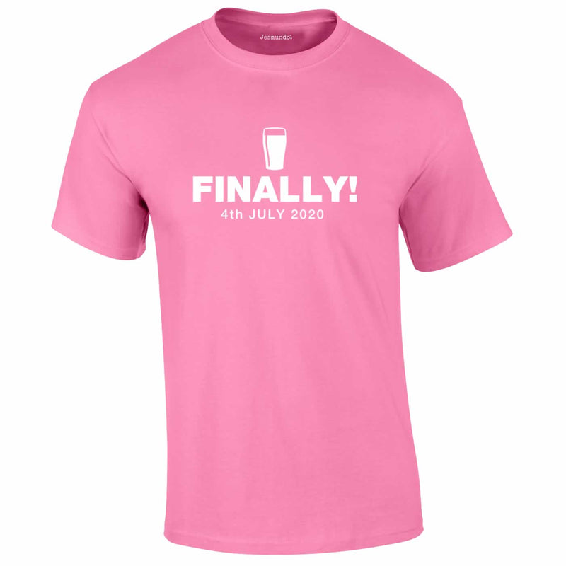 Finally Beer 4th July 2020 Tee In Pink
