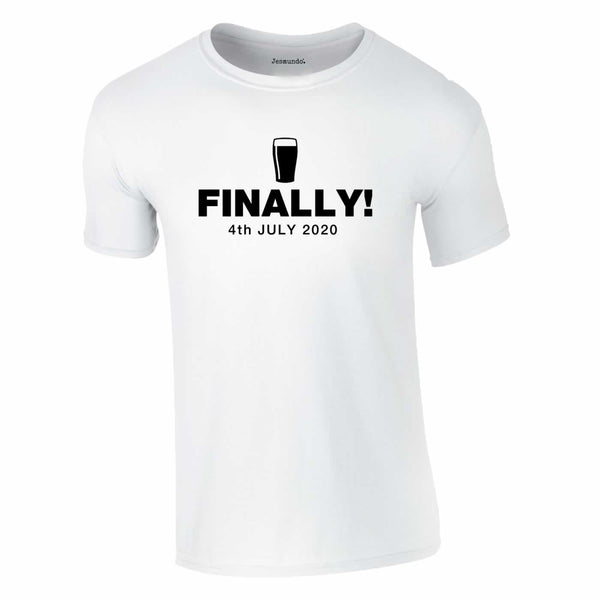 Finally Beer 4th July 2020 Tee In White
