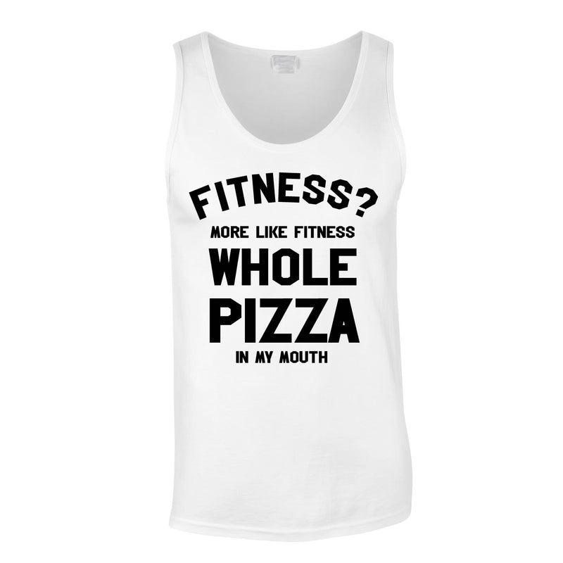 Fitness? More Like Fitness Whole Pizza In My Mouth Vest In White