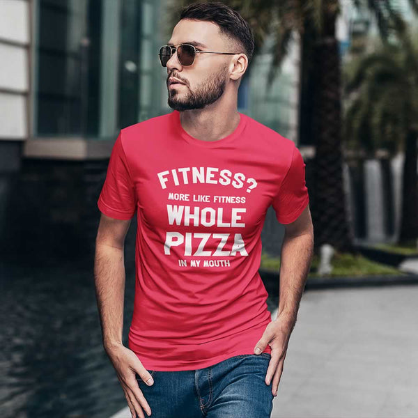Fitness More Like Fitness Whole Pizza In My Mouth Tee