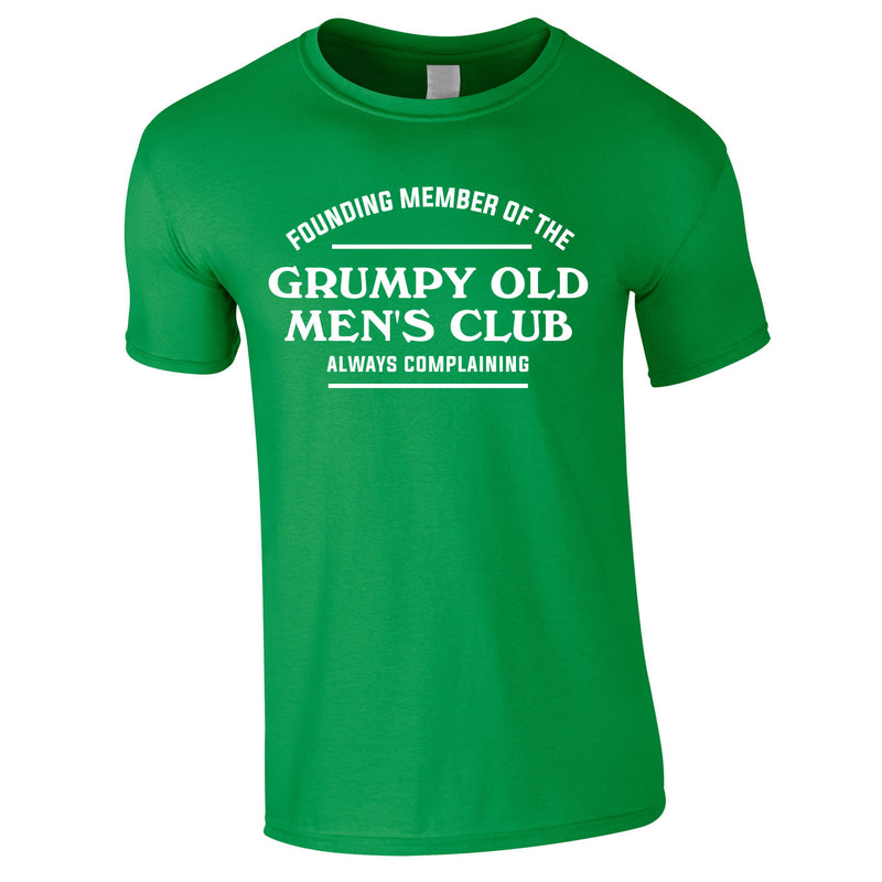 Founding Member Of The Grumpy Old Men's Club Tee In Green
