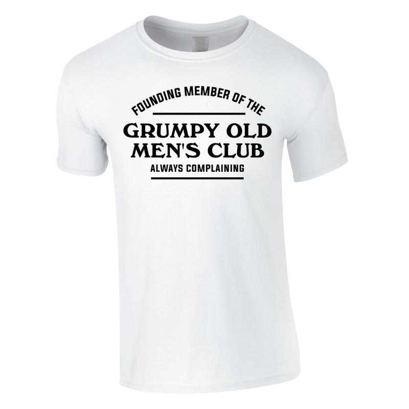 Founding Member Of The Grumpy Old Men's Club Tee In White