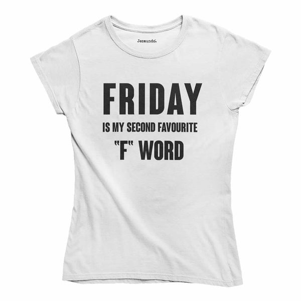 Friday: My Second Favourite F Word T-Shirt