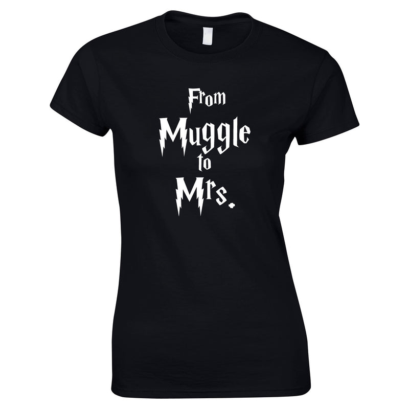From Muggle To Mrs. Hen Do T Shirts