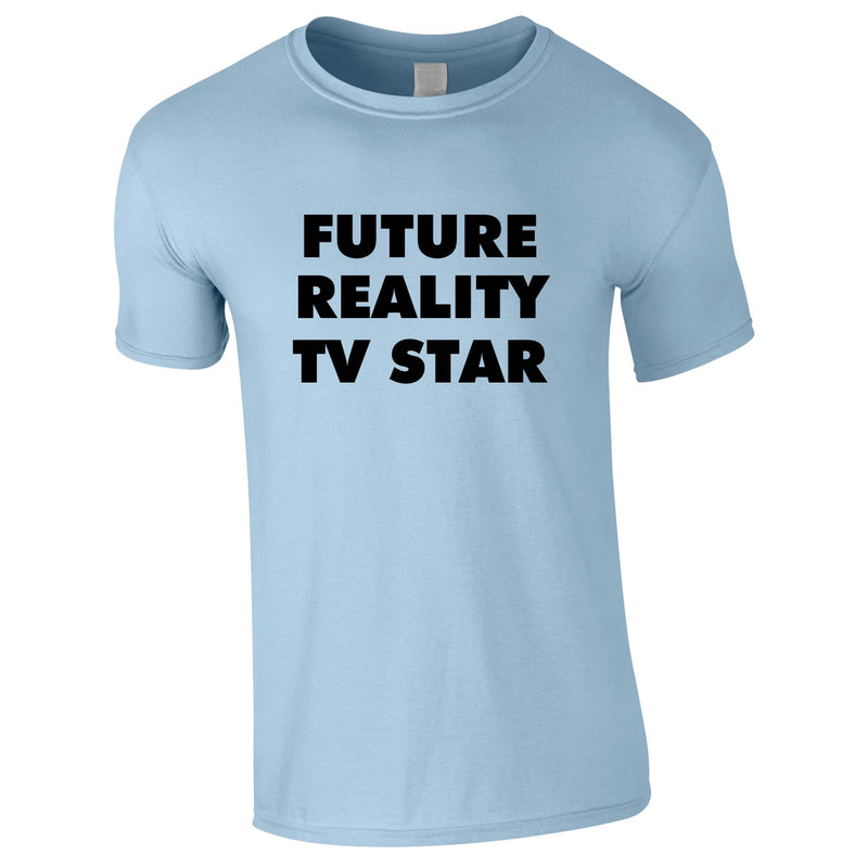 Future Reality TV Star Tee In Sky