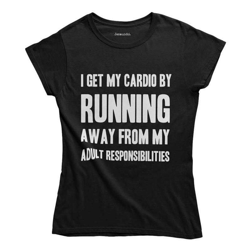 I Get My Cardio By Running Away Women's T-Shirt