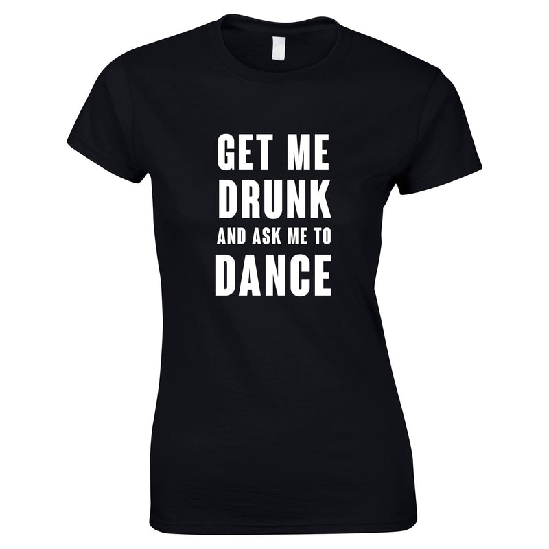 Get Me Drunk And Ask Me To Dance Top In Black