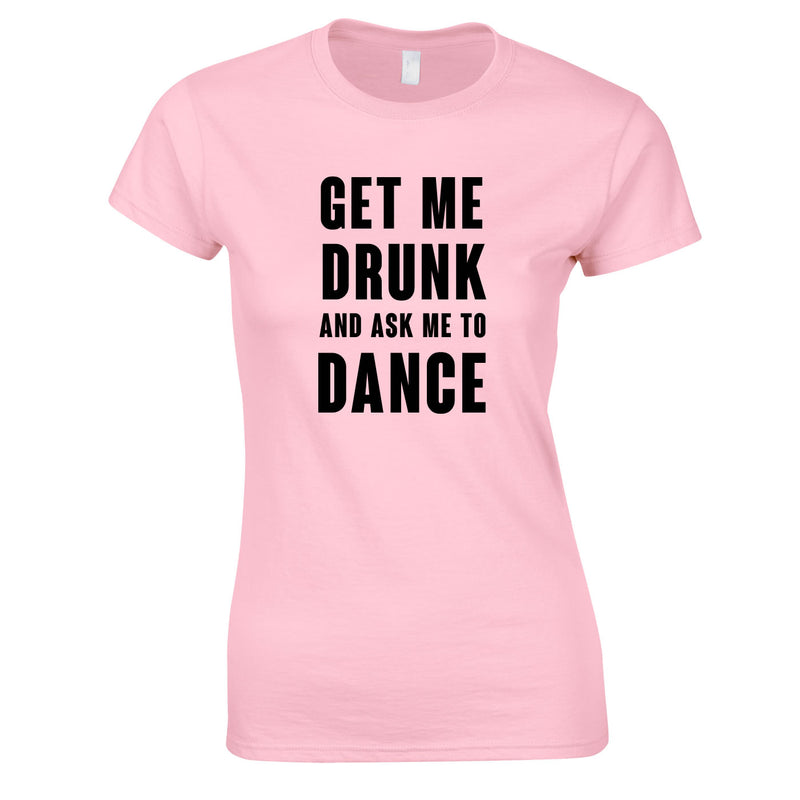 Get Me Drunk And Ask Me To Dance Top In Pink