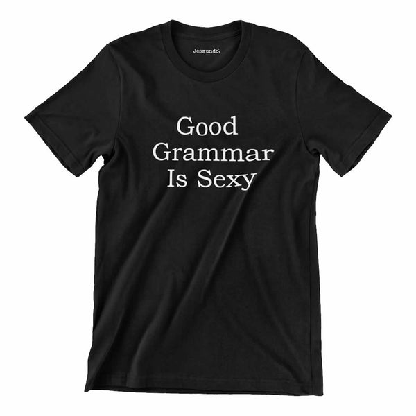 Good Grammar Is Sexy Shirt