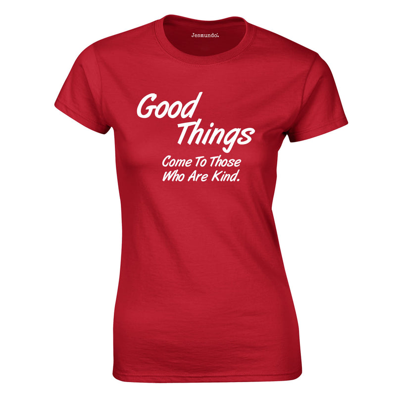 Good Things Come To Those Who Are Kind Ladies Top In Red