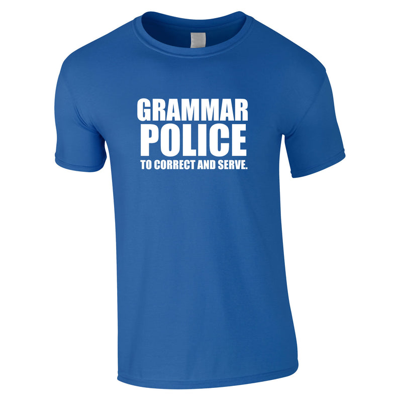 Grammar Police To Correct And Serve Tee In Royal
