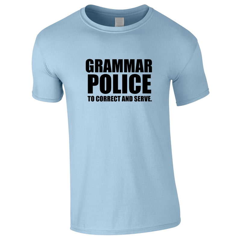 Grammar Police To Correct And Serve Tee In Sky
