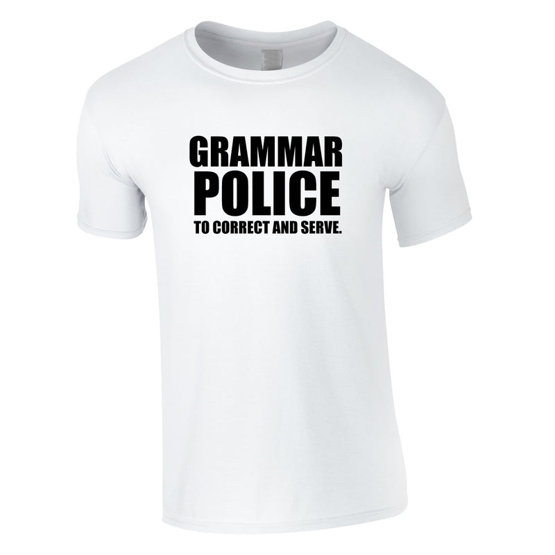 Grammar Police To Correct And Serve Tee In White
