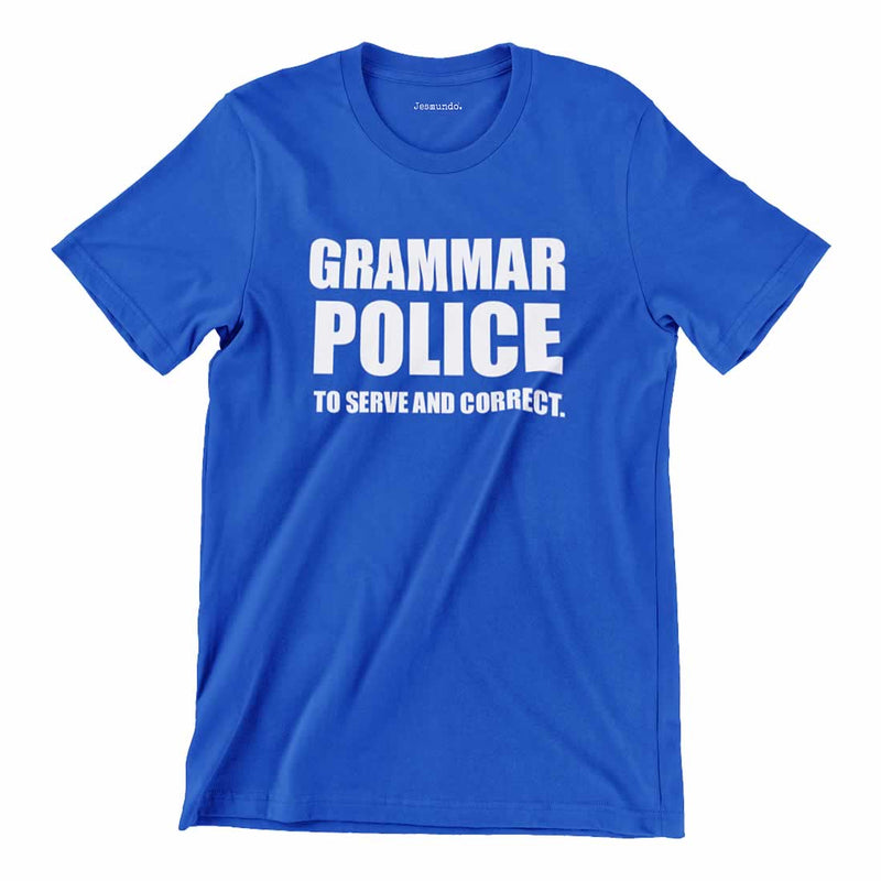 Grammar Police To Correct And Serve Shirt