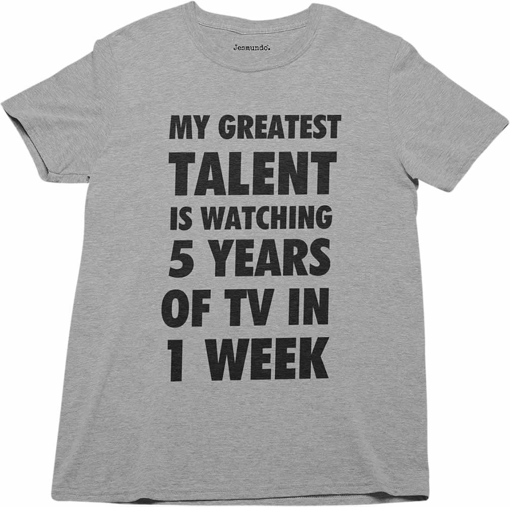 My greatest talent is watching 5 years of tv in a day