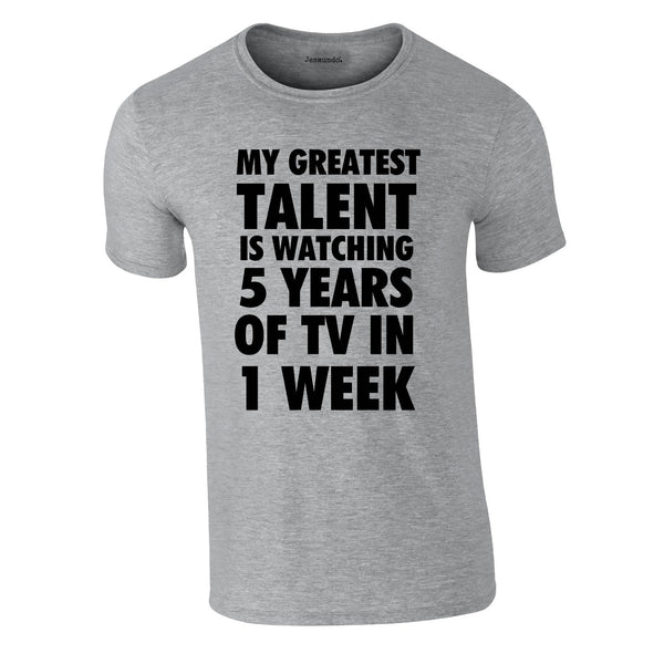 My Greatest Talent Is Watching 5 Years Worth Of TV In A Week Tee In Grey