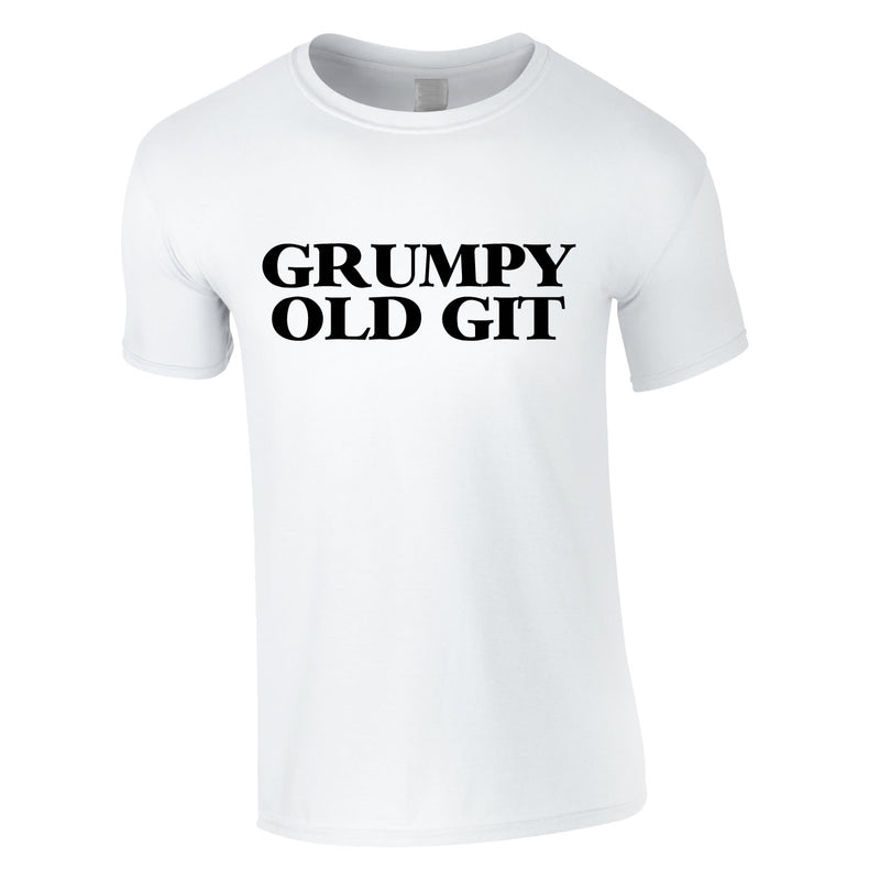I Never Dreamed I Would Be A Grumpy Old Man Tee