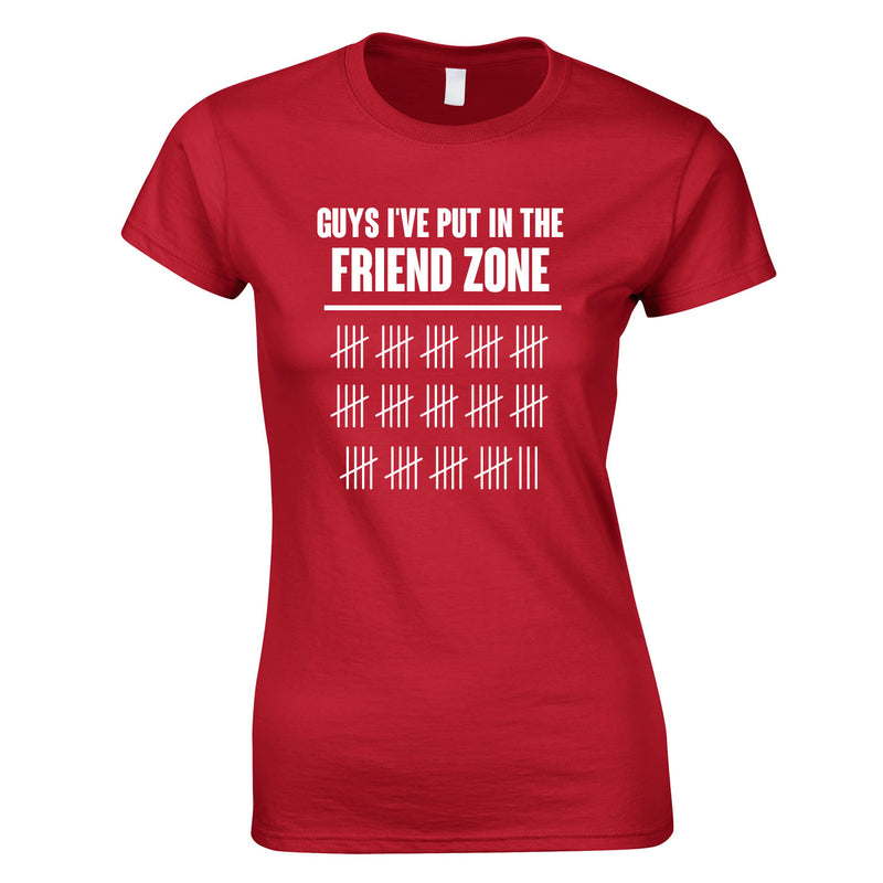 Guys I've Put In The Friend Zone Top In Red