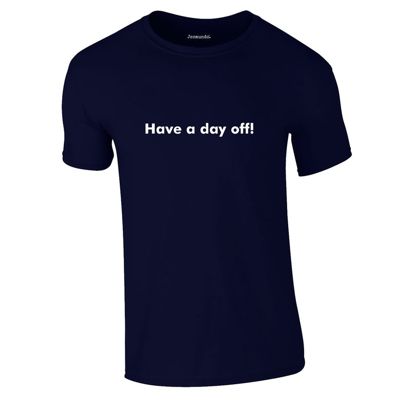 Have A Day Off Tee In Navy