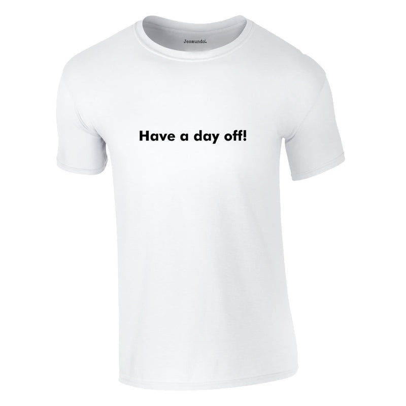 Have A Day Off Tee In White