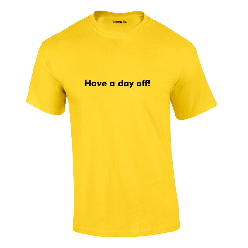 Have A Day Off Tee In Yellow