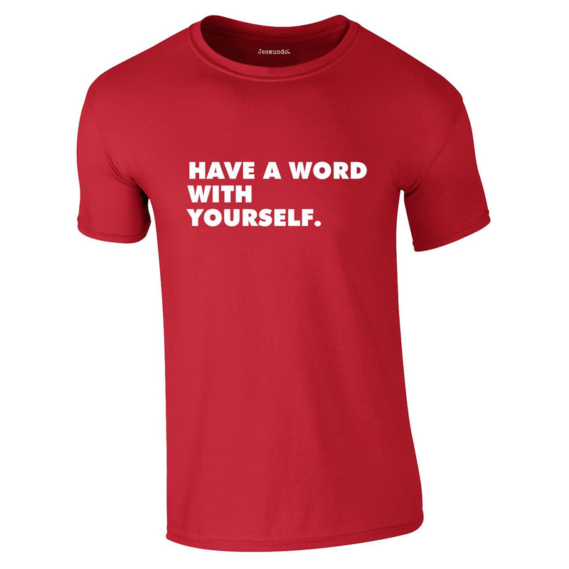 Have A Word With Yourself Tee In Red