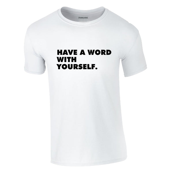 Have A Word With Yourself Tee In White