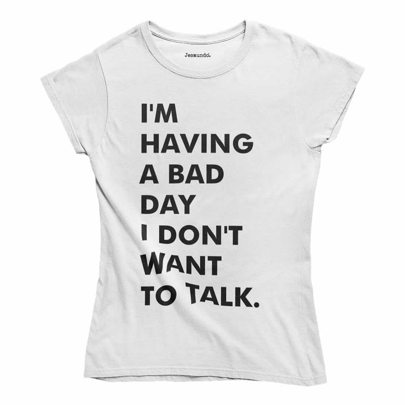 I'm Having A Bad Day Women's Top