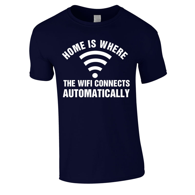 Home Is Where The WIFI Connects Automatically Tee In Navy