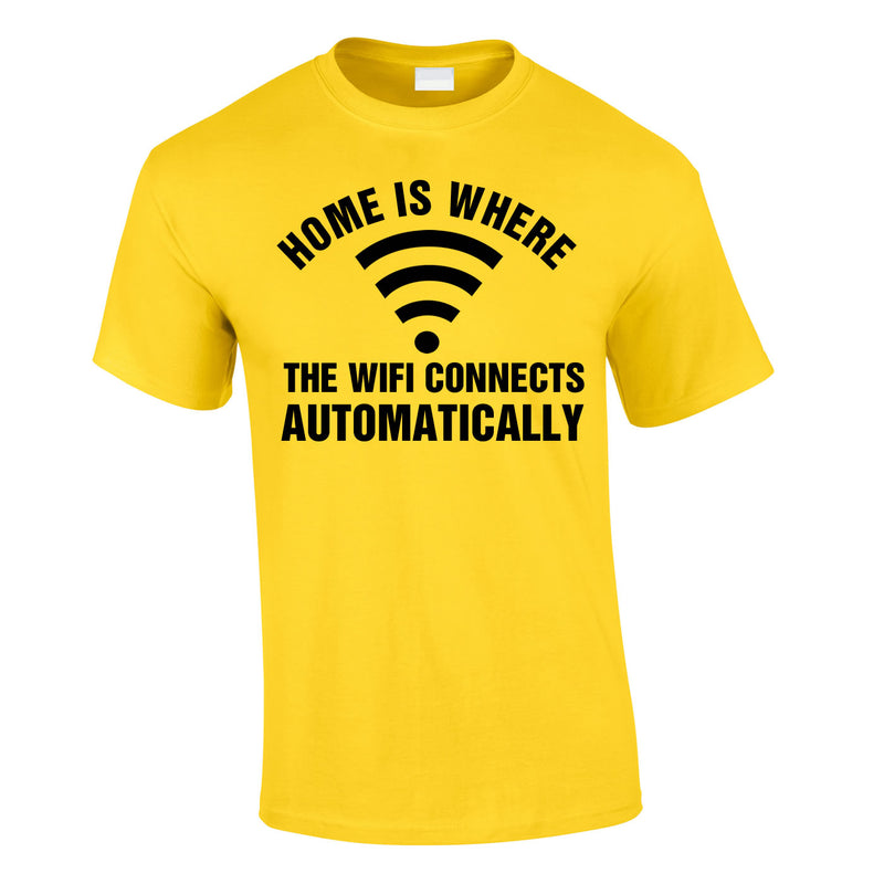 Home Is Where The WIFI Connects Automatically Tee In Yellow