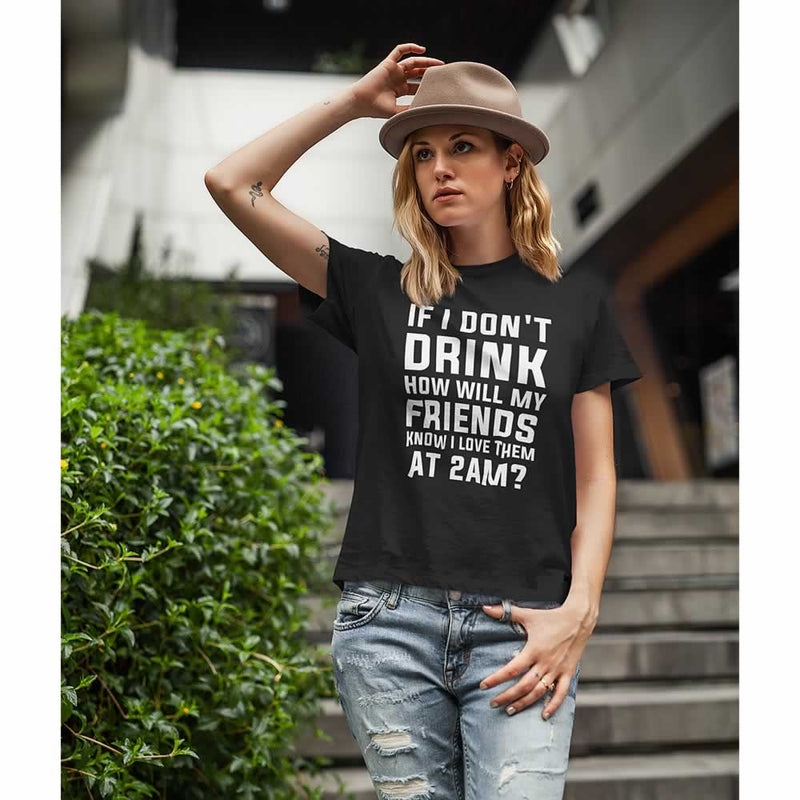 If I Don't Drink Women's T-Shirt