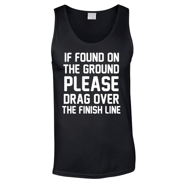 If Found On The Ground Please Drag Over The Finish Line Vest