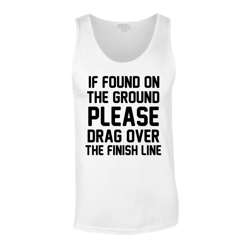 If Found On Ground Please Drag Over The Finish Line Vest In White