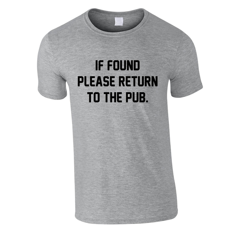 If Found Please Return To The Pub Tee In Grey