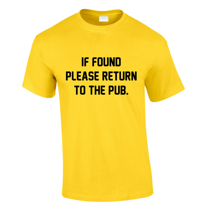 If Found Please Return To The Pub Tee In Yellow