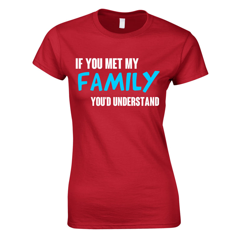 If You Met My Family You'd Understand Women's Top In Red