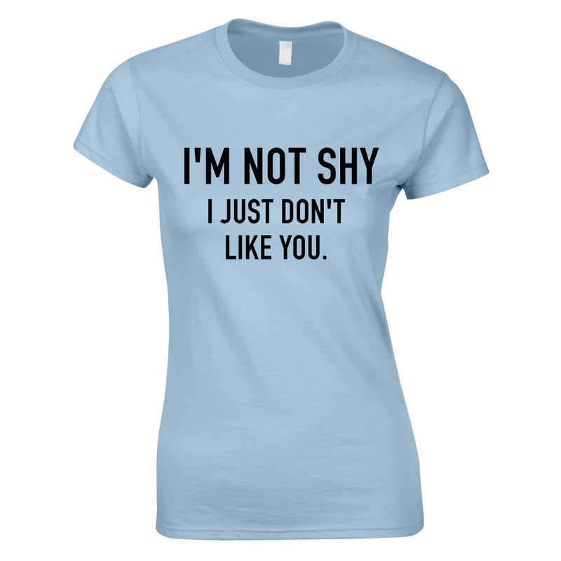 I'm Not Shy I Just Don't Like You Women's Top In Sky