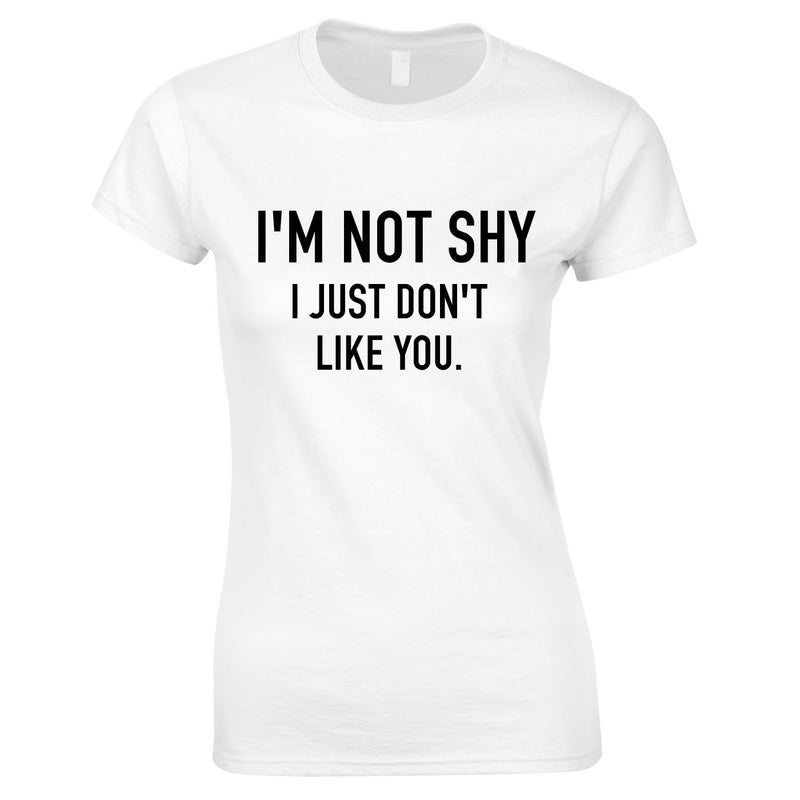 I'm Not Shy I Just Don't Like You Women's Top In White