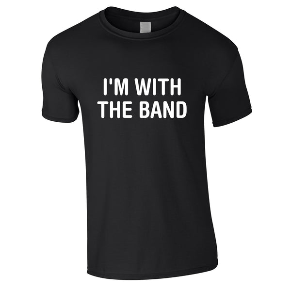 I'm With The Band Tee In Black