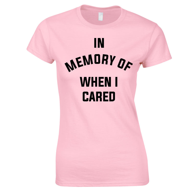 In Memory Of When I Cared Ladies Top In Pink