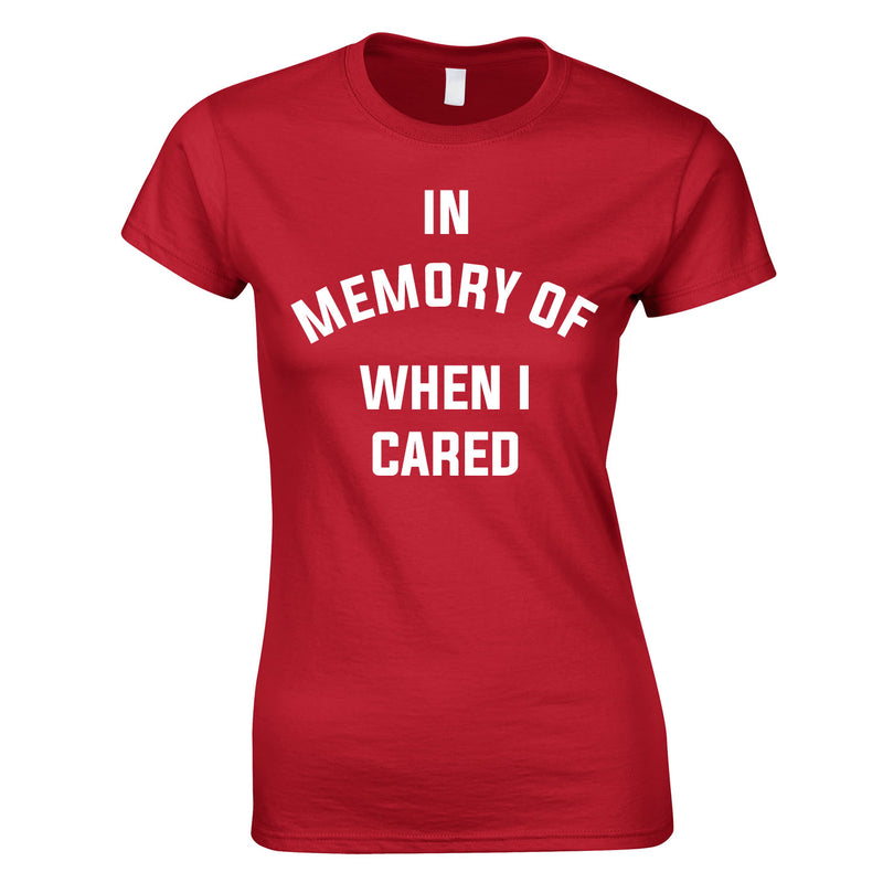 In Memory Of When I Cared Ladies Top In Red