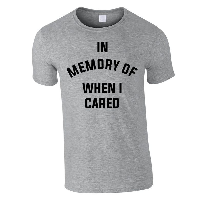 In Memory Of When I Cared Men's Tee In Grey