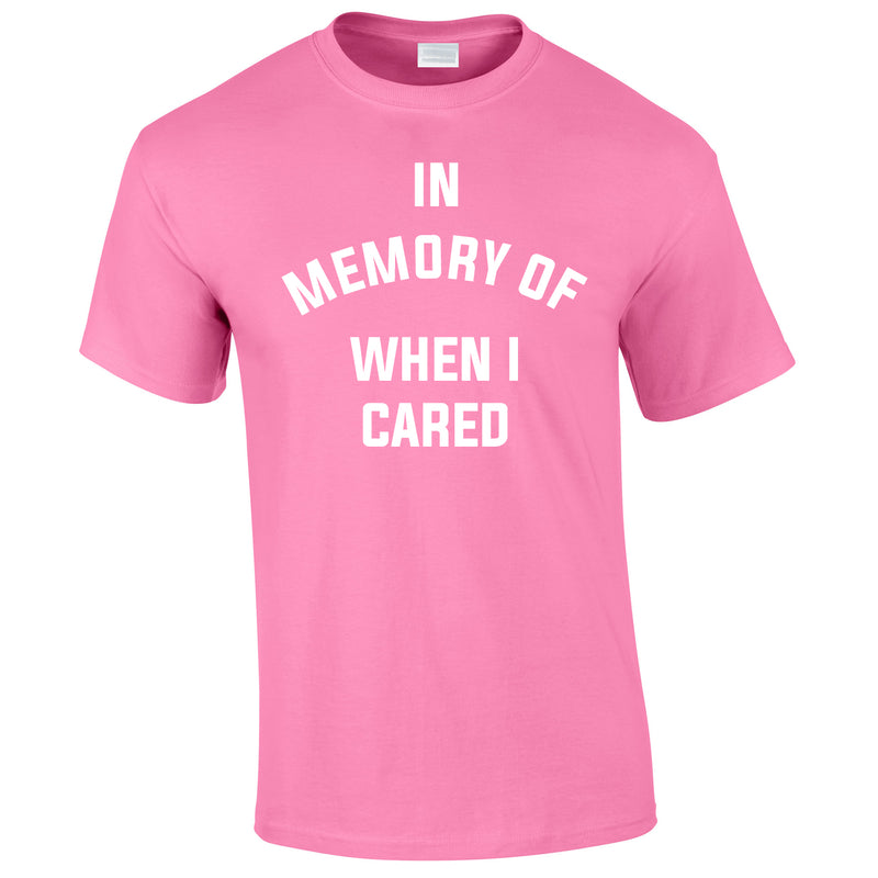 In Memory Of When I Cared Men's Tee In Pink
