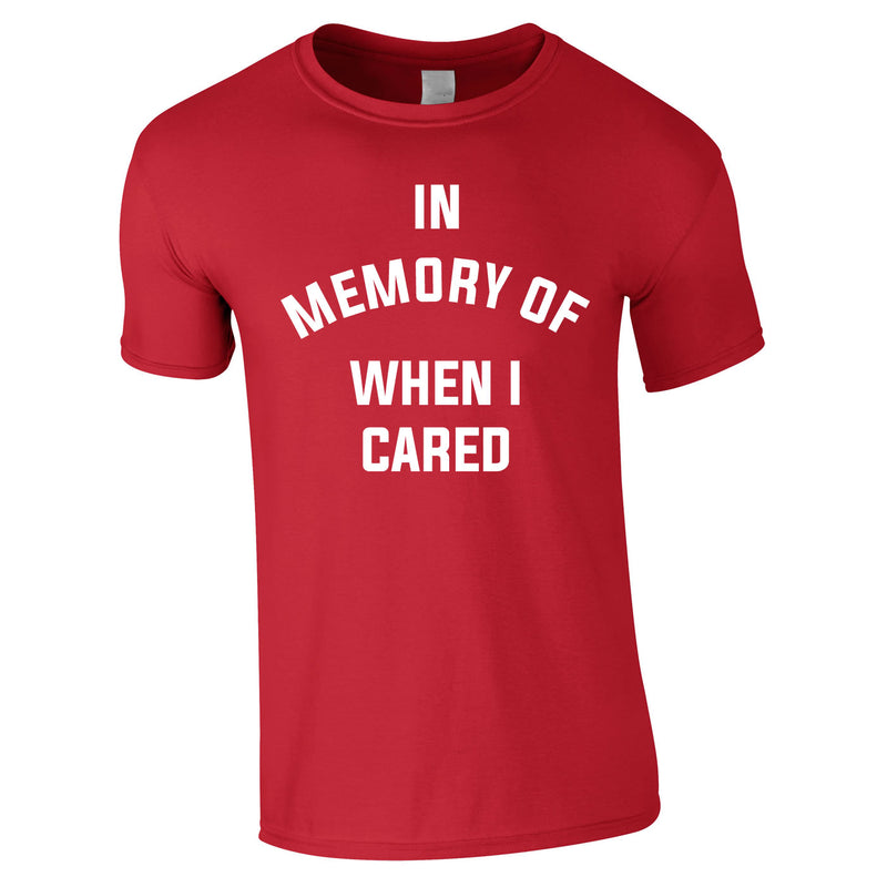 In Memory Of When I Cared Men's Tee In Red